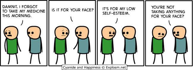 Cyanide and Happiness - For your face