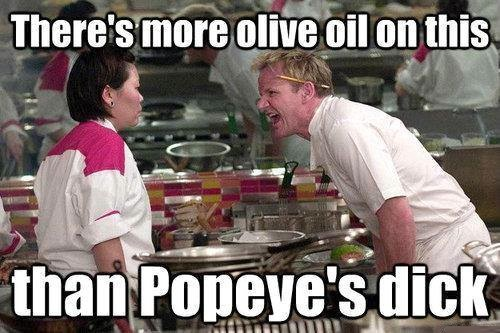 too much olive oil