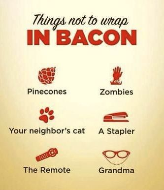 Things to not wrap in bacon