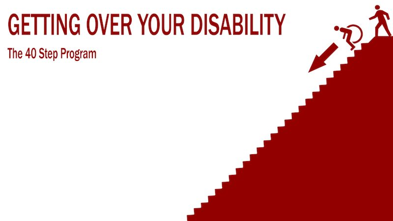 Getting over your disability in 48 steps