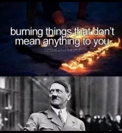 Burning things that don't mean anything