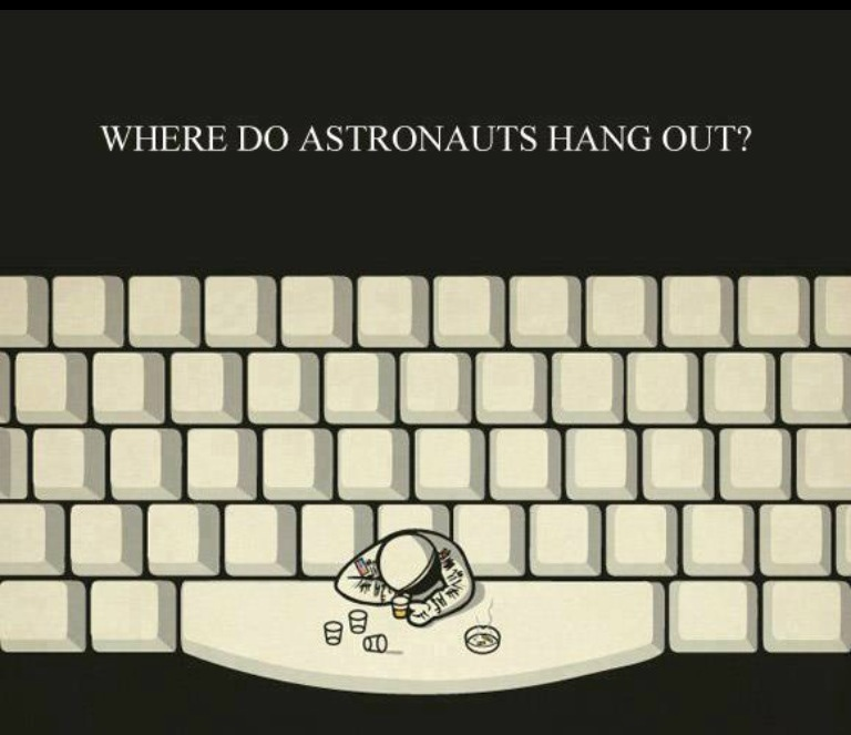 Where do astronauts hang out?