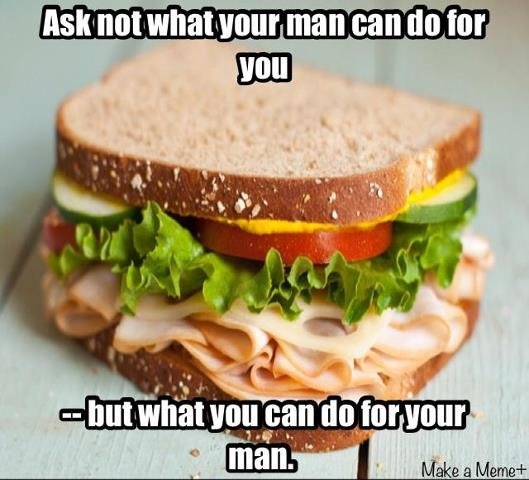 Ask not what your man can do for you