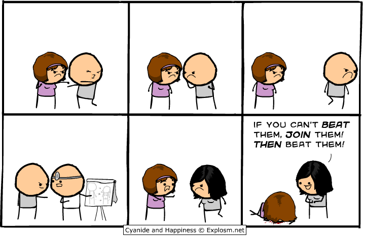 Cyanide and Happiness - If you can't beat them...