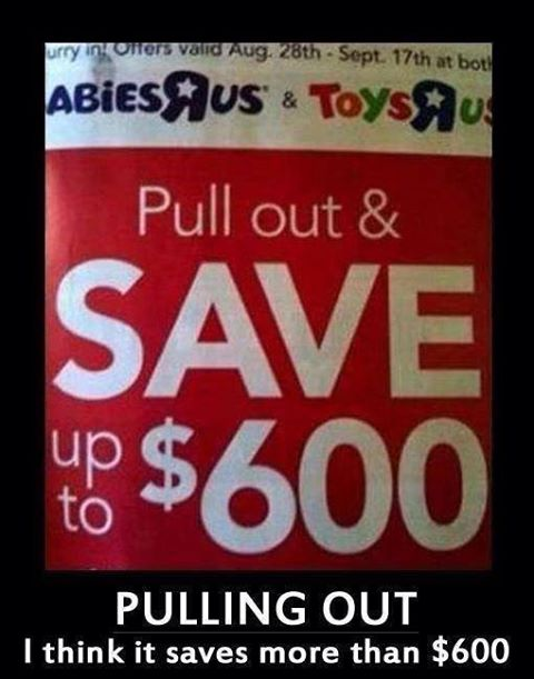Pulling out saves lots of money