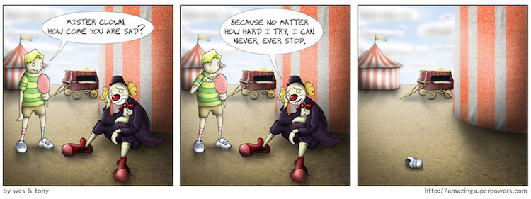 The clown can't stop...