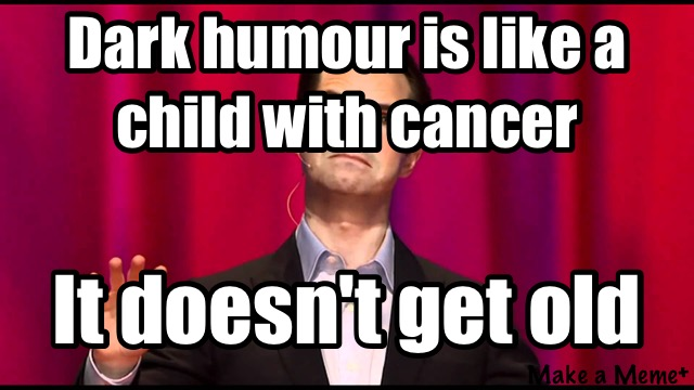 dark-humour-is-like-jimmy-carr-kid-with-cancer-joke