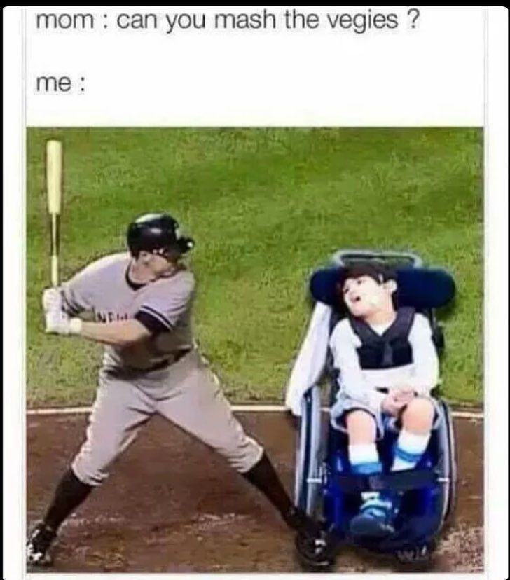 how I picture mashing vegetables baseball player bat and wheechair